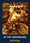 At the Crossroads - Anthology - Marlena de Blasi, André Le Gal
