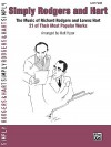 Simply Rodgers and Hart: The Music of Richard Rodgers and Lorenz Hart -- 21 of Their Most Popular Works - Richard Rodgers, Lorenz Hart, Matt Hyzer