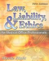 Law, Liability, and Ethics for Medical Office Professionals (Law, Liability, and Ethics Fior Medical Office Professionals) - Myrtle R. Flight, Michael R. Meacham