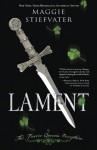 Lament: The Faerie Queen's Deception - Maggie Stiefvater