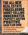 The All-New Real Estate Foreclosure, Short-Selling, Underwater, Property Auction, Positive Cash Flow Book: Your Ultimate Guide to Making Money in a Crashing Market - Chantal Howell Carey, Bill Carey