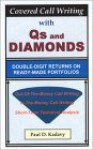 Covered Call Writing with Qs and Diamonds: Double-Digit Returns on Ready-Made Portfolios - Paul D. Kadavy, Roger A. Kadavy
