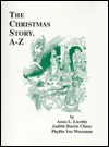 The Christmas Story A-Z - Judith Chase, Phyllis Vos Wezeman, Judith Harris Chase