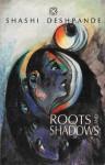 Roots And Shadows - Shashi Deshpande