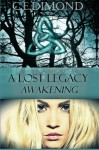 A Lost Legacy: Awakening (Lost Legacies) (Volume 1) - C.E Dimond