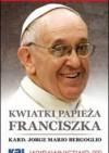 Kwiatki Papieża Franciszka - Franciszek (papież)