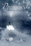 Promised (Promised Series, #1) - Michelle Turner