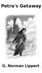 Petra's Getaway - G. Norman Lippert