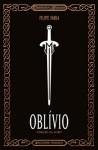 Oblívio: Edição de Luxo - Filipe Faria