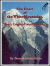 The Heart of the White Mountains, Their Legend and Scenery Tourist's Edition - Samuel Adams Drake