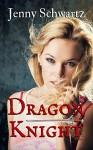 Dragon Knight (The Collegium Book 3) - Jenny Schwartz