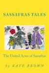 "Sassafras Tales: ""The United Acres of Sassafras"" ""The United Acres of Sassafras"" Version 2 - Kate Brown"
