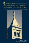 Churches and Urban Government in Detroit and New York, 1895-1994 - Henry J. Pratt, Annis Pratt, Faith Pratt Hopp, Ronald Brown