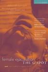 Female Ejaculation and the G-Spot - Deborah Sundahl, Gina Ogden, Alice Ladas, Annie Sprinkle