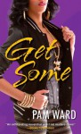 Get Some - Pam Ward