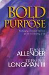 Bold Purpose - Dan B. Allender, Tremper Longman III
