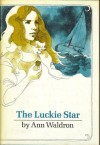 The Luckie Star - Ann Waldron
