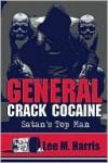 "General Crack Cocaine ""Satan's Top Man"" - Lee Harris"