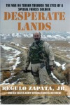 Desperate Lands: The War on Terror Through The Eyes of a Special Forces Soldier (paperback) - Regulo Zapata Jr.