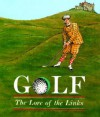 Golf: The Lore Of The Links - Teresa Celsi