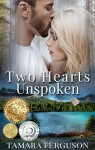 TWO HEARTS UNSPOKEN (Two Hearts Wounded Warrior Romance Book 2) - Tamara Ferguson, Adriana Hanganu