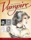 The Official Vampire Artist's Handbook: How to Create Your Own Patterns and Illustrations of the Undead - Lora S. Irish