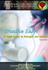 Breath Easy!: A Teen's Guide to Allergies and Asthma - Jean Ford, Mary Ann McDonnell, Bridgemohan