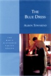 The Blue Dress (Marie Alexander Poetry Series) - Alison Townsend