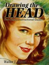 Drawing the Head: Four Classic Instructional Guides (Dover Art Instruction) - Walter Foster