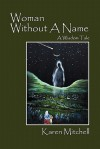 Woman Without a Name: A Wisdom Tale - Karen Mitchell