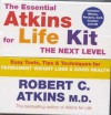 The Essential Atkins for Life Kit: The Next Level: Permanent Weight Loss & Optimal Health - Robert C. Atkins