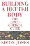 Building a Better Body - Simon Jones