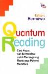 Quantum Reading: Cara Cepat nan Bermanfaat untuk Merangsang Munculnya Potensi Membaca - Hernowo