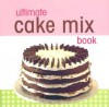 Ultimate Cake Mix Book - Publications International Ltd.