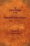 The Publications of the American Tract Society: Volume VI - American Tract Society