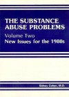 The Substance Abuse Problems: Volume II: New Issues for the 1980s - Sidney Cohen