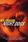 Night Dogs - Kent Anderson