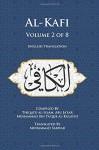 Al-Kafi, Volume 2 of 8: English Translation - Thiqatu al-Islam, Abu ja'far Muhammad ibn Ya'qub al-Kulayni, Muhammad Sarwar