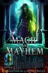 Magic and Mayhem: 21 Fantasy Novels by NY Times, USA Today and Internationally Bestselling Authors - Emily Goodwin, Deidra D.S. Green, Rebecca Hamilton, Susan Stec, Anna Zaires, A.W. Exley, Dima Zales, D K Holmberg, Jasmine Walt