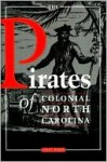 Pirates of Colonial North Carolina - Hugh Rankin