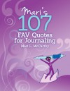 Mari's 107 Fav Quotes for Journaling - Mari L. McCarthy