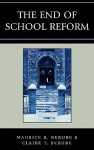The End of School Reform - Maurice R. Berube