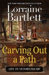 Carving Out A Path: A Companion Story of the Victoria Square Mysteries (Life On Victoria Square Book 1) - Lorraine Bartlett