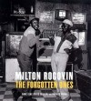 Milton Rogovin: The Forgotten Ones - Milton Rogovin, David Miller, Harvey Wang