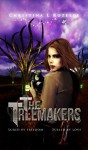The Treemakers (A YA Dystopian Scifi Romance Adventure) - Christina L. Rozelle, Kimberly Grenfell, John Gibson