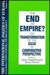 The End of Empire? The Transformation of the USSR in Comparative Perspective - Karen Dawisha