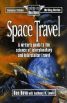 Space Travel: A Writer's Guide to the Science of Interplanetary and Interstellar Travel - Ben Bova, Anthony R. Lewis