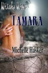 Witchy Woes Book 1: Tamara - Michelle Hasker