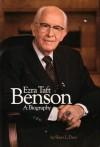 Ezra Taft Benson: A Biography - Sheri L. Dew
