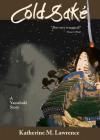 Cold Sake: A Yamabuki Story - Katherine M. Lawrence